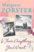 Cover for Is There Anything You Want? by Margaret Forster