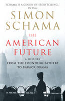Cover for The American Future: A History from the Founding Fathers to Barack Obama by Simon Schama