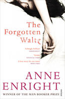 Cover for The Forgotten Waltz by Anne Enright