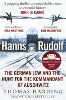 Cover for Hanns and Rudolf The German Jew and the Hunt for the Kommandant of Auschwitz by Thomas Harding