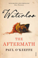 Cover for Waterloo The Aftermath by Paul O'Keeffe
