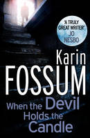 Cover for When The Devil Holds The Candle by Karin Fossum