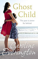 Cover for Ghost Child by Caroline Overington