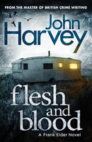 Cover for Flesh and Blood by John Harvey