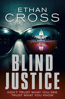 Cover for Blind Justice by Ethan Cross