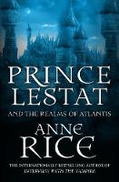 Prince Lestat and the Realms of Atlantis The Vampire Chronicles 12 by Anne Rice
