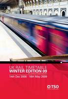 UK Rail Timetable Winter Edition 09 Excluding Northern Ireland 14 December 2008 to 16 May 2009 by Network Rail