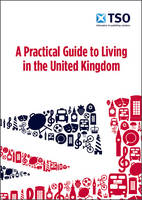 A Practical Guide to Living in the United Kingdom by Jenny Wales, Stationery Office, TSO