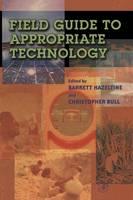 Field Guide to Appropriate Technology by Barrett (Brown University, Providence, Rhode Island, U.S.A.) Hazeltine