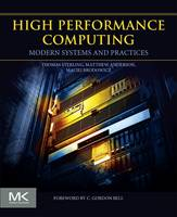 High Performance Computing Modern Systems and Practices by Thomas (Indiana University Bloomington, USA) Sterling, Matthew (Indiana University Bloomington, USA) Anderson, Macie Brodowicz