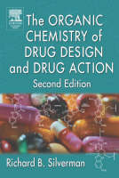 The Organic Chemistry of Drug Design and Drug Action by Richard B. Silverman