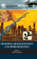 Microbial Biodegradation and Bioremediation 1e by