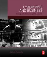 Cybercrime and Business Strategies for Global Corporate Security by