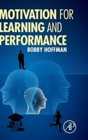 Motivation for Learning and Performance by Dr. Bobby Hoffman