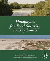 Halophytes for Food Security in Dry Lands by Muhammad Ajmal Khan, Munir Ozturk, Bilquees Gul, Muhammad Ahmed