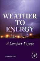 Weather to Energy A Complex Voyage by Christopher (University of Colorado at Boulder, CO, USA) Clack