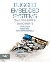 Rugged Embedded Systems Computing in Harsh Environments by Augusto (Reliability and Power-Aware Microarchitecture Department, IBM T.J. Watson Research Center, Yorktown Heights, NY, Vega
