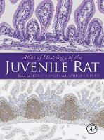 Atlas of Histology of the Juvenile Rat by George A. Parker