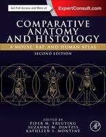 Comparative Anatomy and Histology A Mouse, Rat, and Human Atlas by Piper M. (Associate Professor and chief of Comparative Pathology, School of Medicine, University of Washington, Seatt Treuting