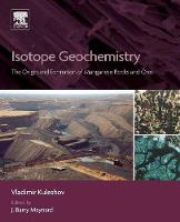 Isotope Geochemistry The Origin and Formation of Manganese Rocks and Ores by Vladimir (Doctor of Geology and Chief Researcher, Laboratory of Isotope Geochemistry and Geochronology, Geological In Kuleshov