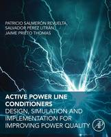 Active Power Line Conditioners Design, Simulation and Implementation for Improving Power Quality by Patricio Revuelta, Jaime Thomas, Salvador Perez Litran
