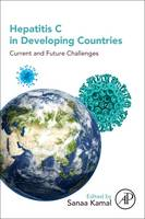 Hepatitis C in Developing Countries Current and Future Challenges by Sanaa M. (Professor of Medicine, Department of Gastroenterology and Hepatology, Ain Shams Faculty of Medicine, Cairo, Eg Kamal