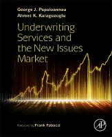 Underwriting Services and the New Issues Market by George J. (Distinguished Professor Emeritus (Finance) and Adjunct Professor, Hofstra University, Hempstead, NY, US Papaioannou