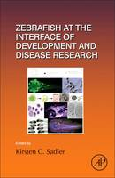 Zebrafish at the Interface of Development and Disease Research by Kirsten Sadler Edepli