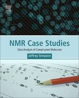 NMR Case Studies Data Analysis of Complicated Molecules by