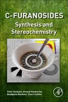 C-Furanosides Synthesis and Stereochemistry by Peter (Chemistry Department, Claude Bernard University Lyon 1, Lyon, France) Goekjian, Arnaud (Institute of Molecula Haudrechy