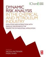Dynamic Risk Analysis in the Chemical and Petroleum Industry Evolution and Interaction with Parallel Disciplines in the Perspective of Industrial Application by Nicola (Associate professor, Department of Production and Quality Engineering, Norwegian University of Science and Paltrinieri