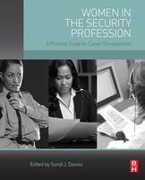 Women in the Security Profession A Practical Guide for Career Development by Sandi J. Davies