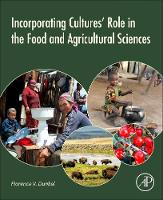 Incorporating Cultures' Role in the Food and Agricultural Sciences by Florence V. (Associate Professor of Entomology, Department of Plant Sciences and Plant Pathology, Montana State Univers Dunkel