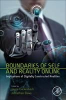 Boundaries of Self and Reality Online Implications of Digitally Constructed Realities by Jayne (MacEwan University, Edmonton, Alberta, Canada) Gackenbach