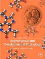 Reproductive and Developmental Toxicology by Gupta