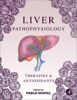 Liver Pathophysiology Therapies and Antioxidants by Pablo (Researcher and Professor, Cinvestav-IPN, Mexico City, Mexico) Muriel