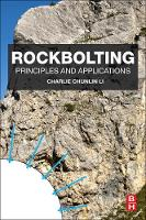 Rockbolting Principles and Applications by Charlie Chunlin (Professor of rock mechanics for mining and civil engineering, Faculty of Engineering Science and Technolog Li