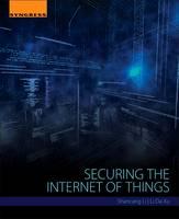 Securing the Internet of Things by Shancang Li, Lida Xu