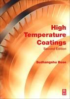 High Temperature Coatings by Sudhangshu (Fellow, Pratt and Whitney, Professor Emeritus, Rensselaer Polytechnic Institute, Hartford, CT, USA) Bose