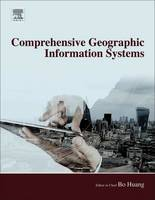 Comprehensive Geographic Information Systems by Huang Bo