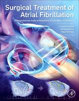 Surgical Treatment of Atrial Fibrillation A Comprehensive Guide to Performing the Cox Maze IV Procedure by Jonathan (Director, Electrophysiology Program, Sentara Norfolk General Hospital, Norfolk, VA, USA) Philpott, Christian  Zemlin