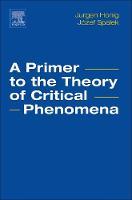 A Primer to the Theory of Critical Phenomena by Jurgen M. (Department of Chemistry, Purdue University, West Lafayette, IN, USA) Honig, Jozef (Marian Smoluchowski Insti Spalek