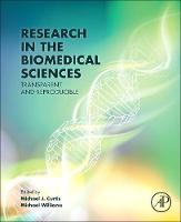 Research in the Biomedical Sciences Transparent and Reproducible by Michael (Adjunct Professor, Pharmacology, Feinberg School of Medicine, Northwestern University, Chicago, IL, USA) Williams