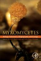 Myxomycetes Biology, Systematics, Biogeography and Ecology by Carlos Rojas (Forest Resources Unit and Biosystems Engineering Department, University of Costa Rica) Alvarado