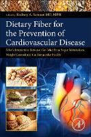 Dietary Fiber for the Prevention of Cardiovascular Disease Fiber's Interaction between Gut Micoflora, Sugar Metabolism, Weight Control and Cardiovascular Health by Rodney A. (Epic Cardiology, Sherman Oaks,  CA) Samaan