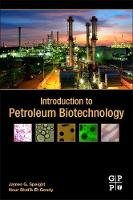 Introduction to Petroleum Biotechnology by James G. (Journal Editor, Petroleum Science and Technology (formerly Fuel Science and Technology International) and En Speight