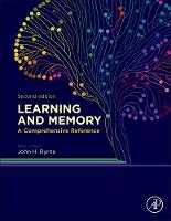Learning and Memory: A Comprehensive Reference by John H. (University of Texas Medical School, Houston, TX, USA) Byrne