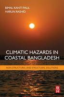 Climatic Hazards in Coastal Bangladesh Non-Structural and Structural Solutions by Bimal Kanti Paul, Rashid Harun