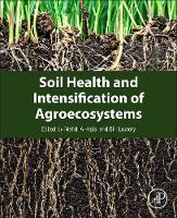 Soil Health and Intensification of Agroecosystems by Mahdi M. Al-Kaisi