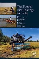 The Future Rice Strategy for India by Samrendu Mohanthy, P. G. Chengappa, Dr. Mruthunjaya